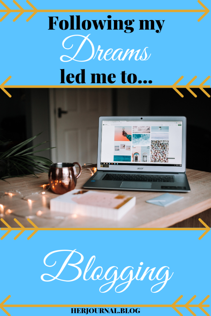 Following my dreams led me to blogging