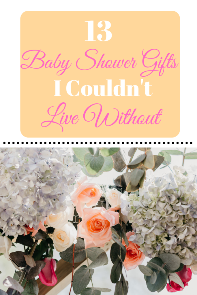 13 Baby Shower Gifts I Couldn't Live Without