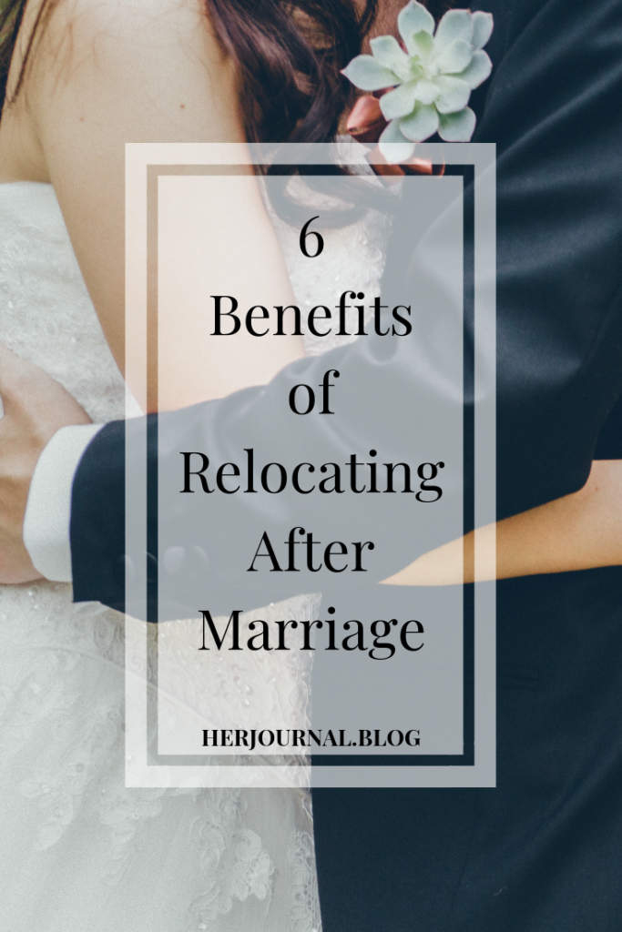 Wedding season is just around the corner! How do you plan to start off your marriage? Click to read the benefits of relocating after marriage. #herjournalblog #newlyweds #newlywed #relocatingaftermarriage #marriage #marriagetips #marriageadvice #marriageadvicefornewlyweds