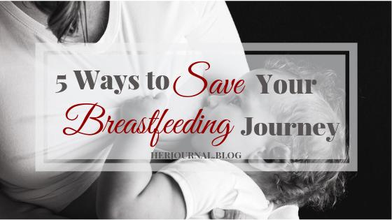 5 Ways to Save Your Breastfeeding Journey