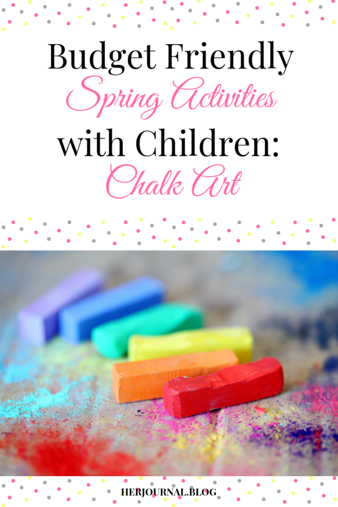 Budget Friendly Spring Activities with Children: Chalk Art