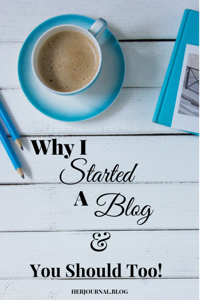 Why I Started A Blog and You Should too!