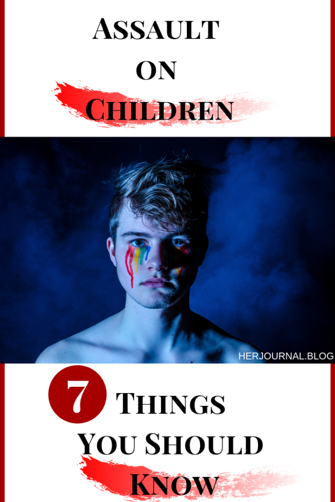 Assault on Children: 7 Things You Should Know about Child Abuse