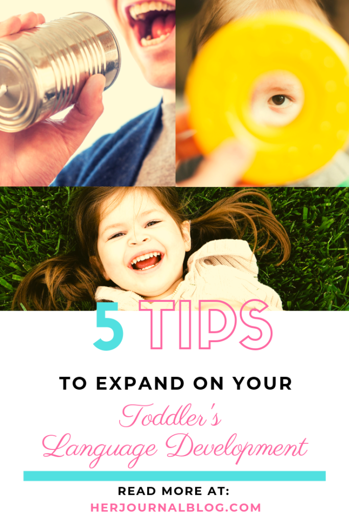 How to Expand on Your Toddler's Language Development | 5 Tips | Her Journal Blog