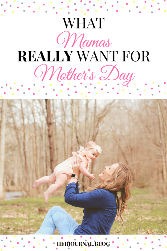What Mamas Really Want for Mother's Day