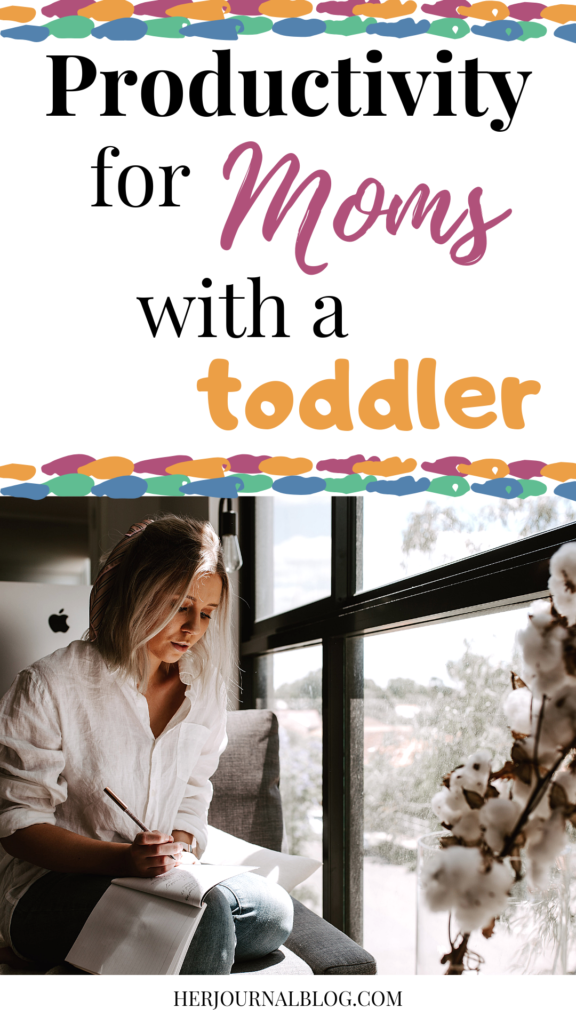 Productivity Tips for Moms: Time Management with a Toddler