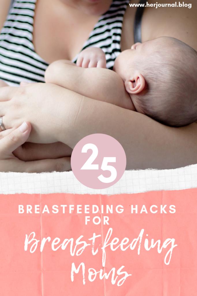 25 Breastfeeding Hacks for Breastfeeding Moms: Tips from Real Moms | HerJournal.blog