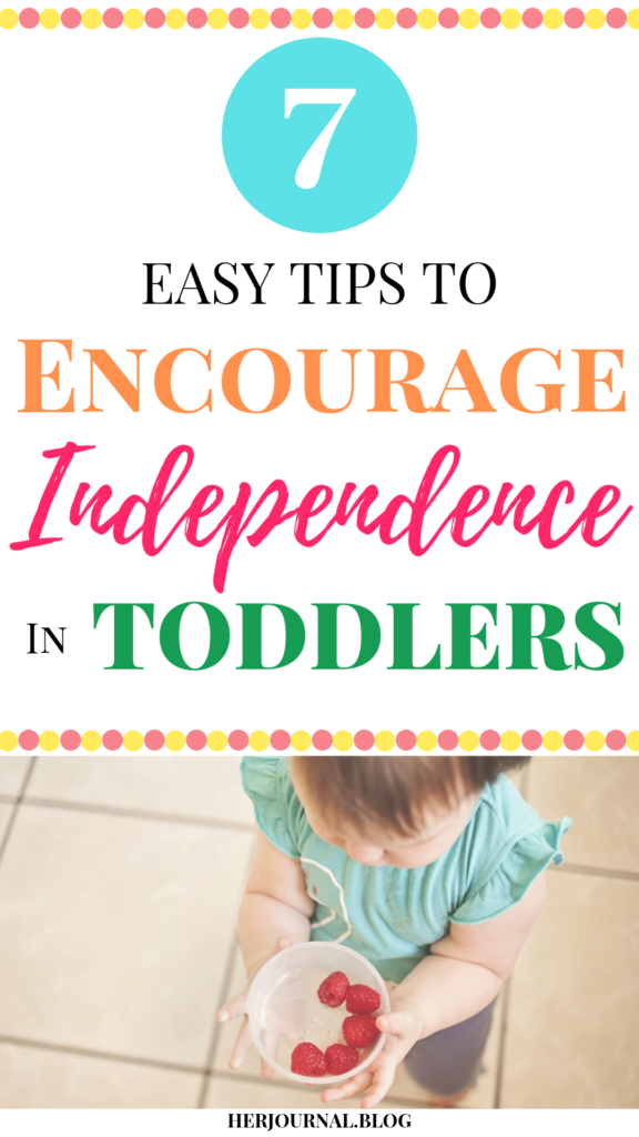 Encourage Independence in Toddlers with these 7 Easy Tips | HerJournal.blog