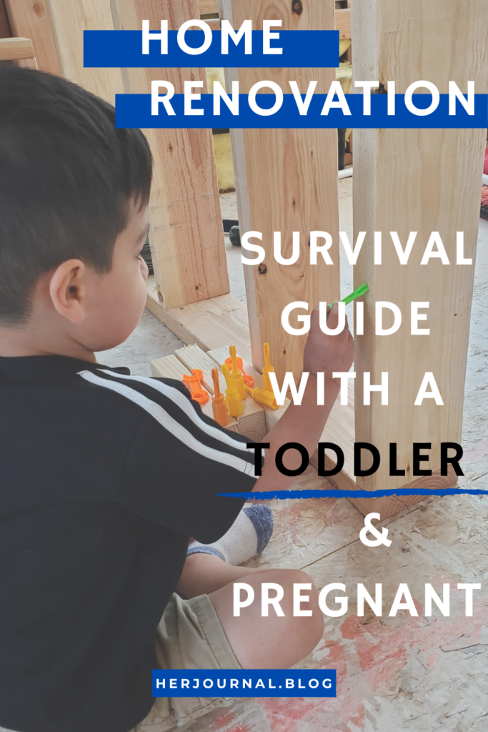 Home Renovation with a Toddler & Pregnant: How to Survive
